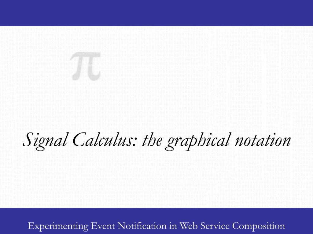 Signal Calculus: the graphical notation