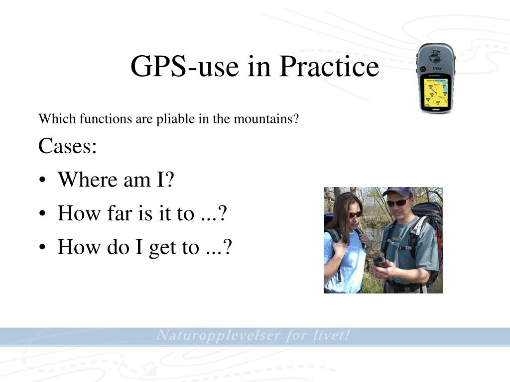 GPS-use in Practice