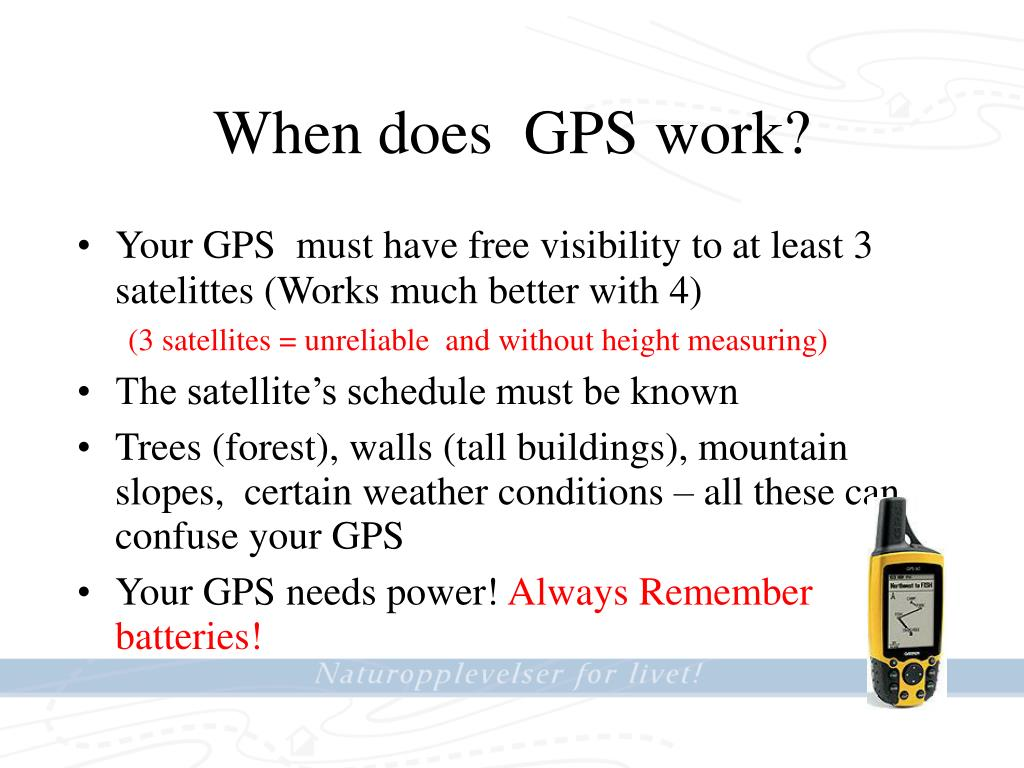 When does  GPS work?