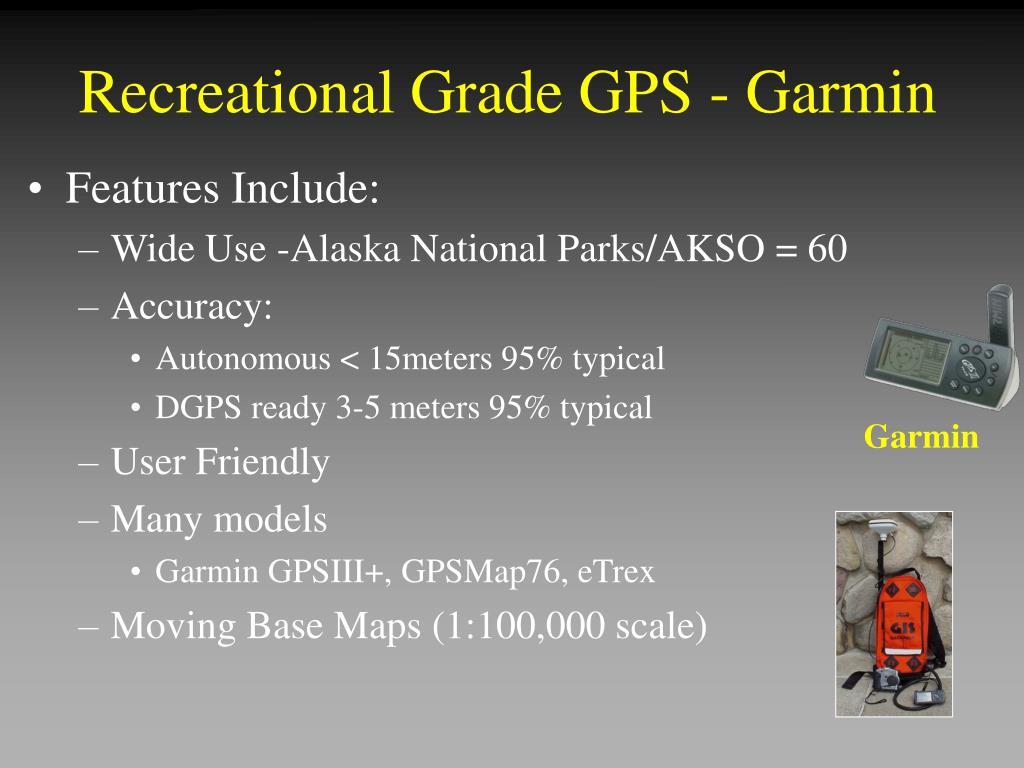 Recreational Grade GPS - Garmin