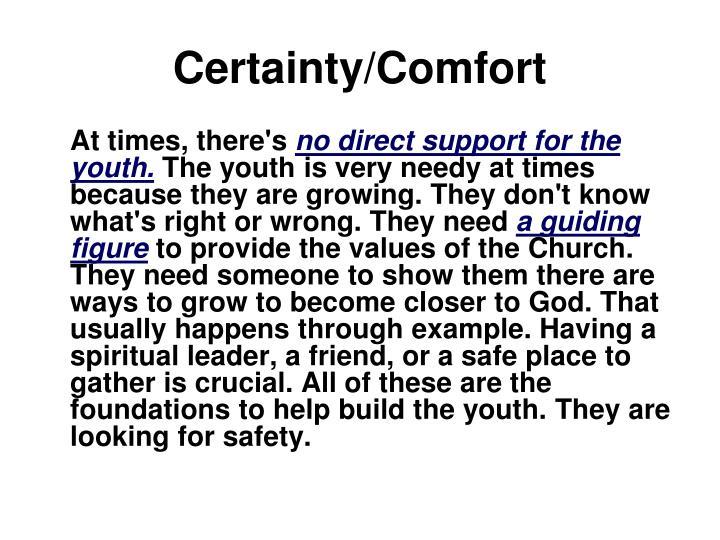 Certainty/Comfort