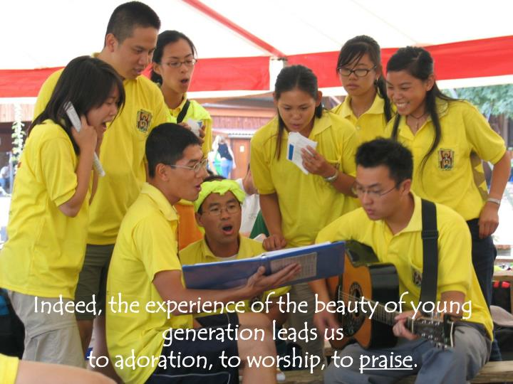 Indeed, the experience of the beauty of young generation leads us