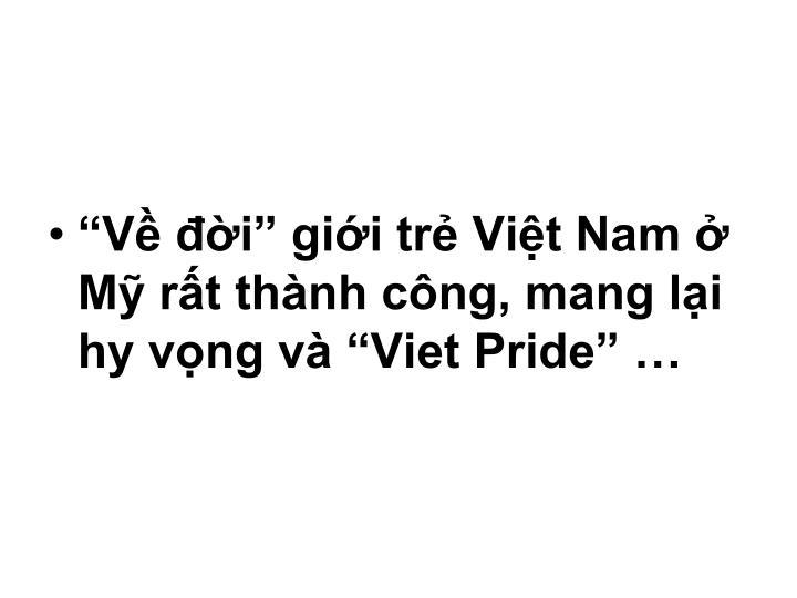"""""""Về đời"""" giới trẻ Việt Nam ở Mỹ rất thành công, mang lại hy vọng và """"Viet Pride"""" …"""