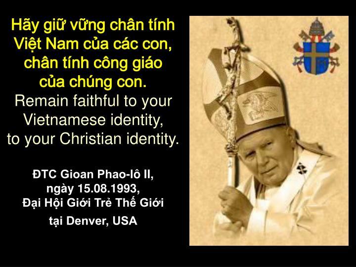 Hãy giữ vững chân tính Việt Nam của các con,