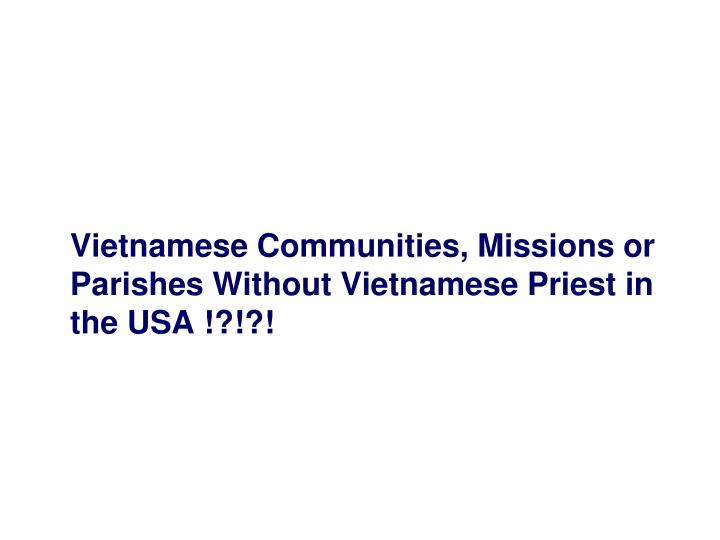 Vietnamese Communities, Missions or Parishes Without Vietnamese Priest in the USA !?!?!