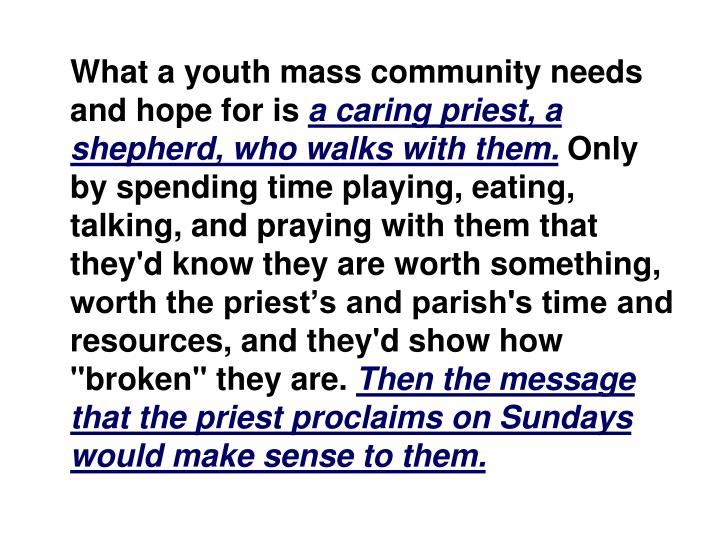 What a youth mass community needs and hope for is