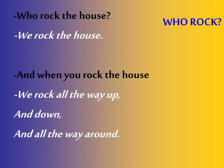 WHO ROCK?