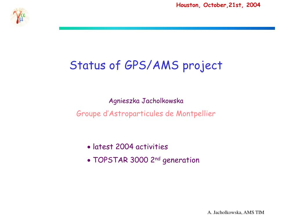 Status of GPS/AMS project