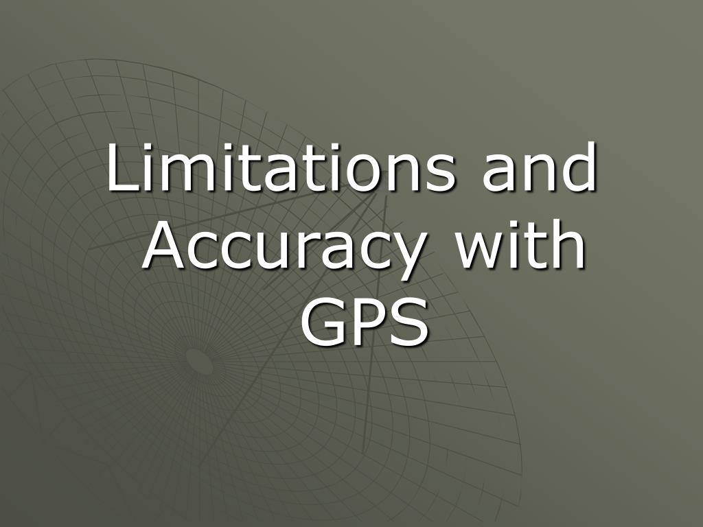 Limitations and Accuracy with GPS
