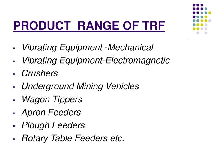 Product range of trf