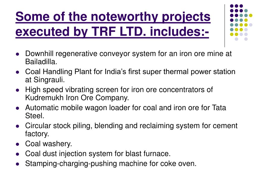 Some of the noteworthy projects executed by TRF LTD. includes:-