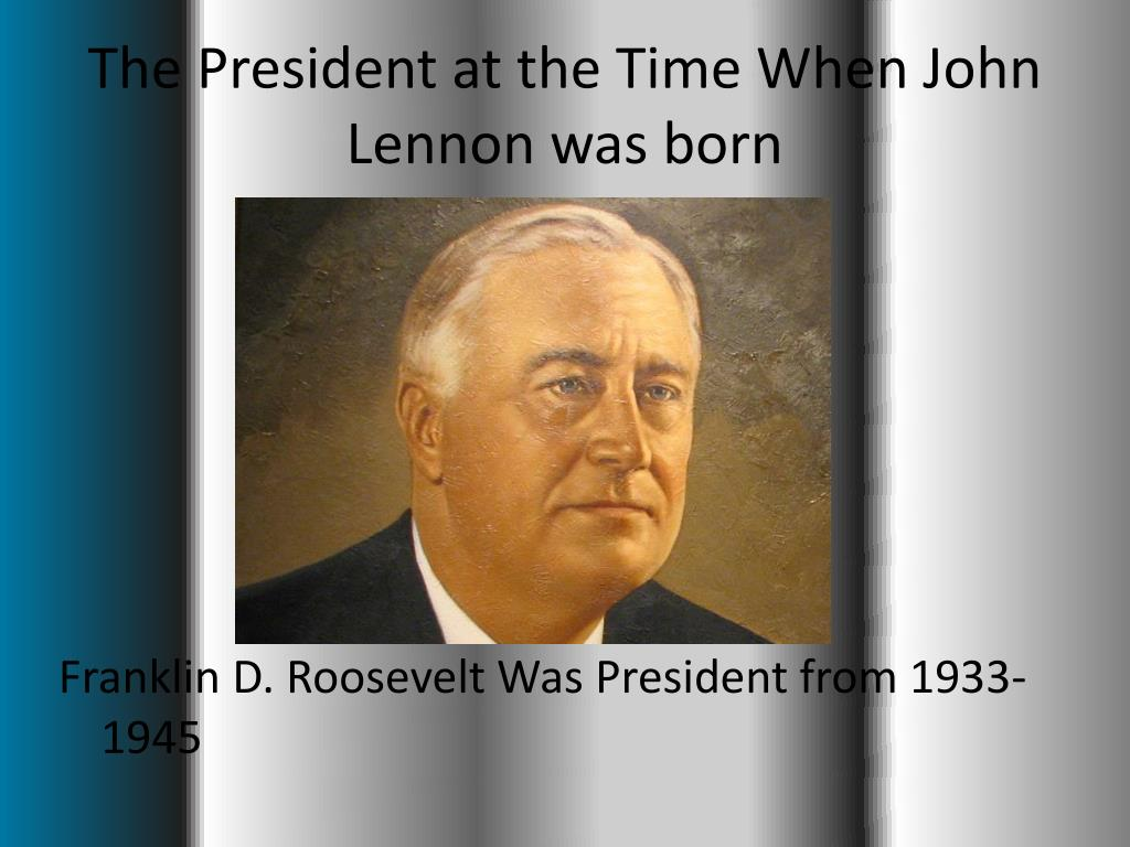 The President at the Time When John Lennon was born