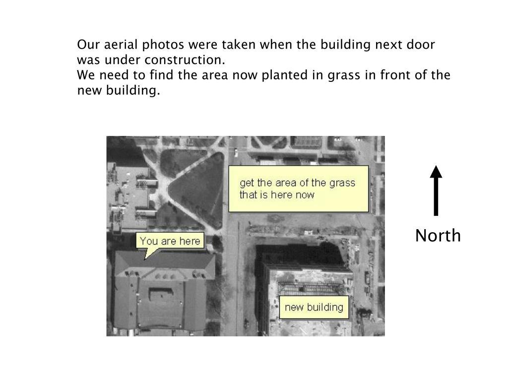 Our aerial photos were taken when the building next door was under construction.