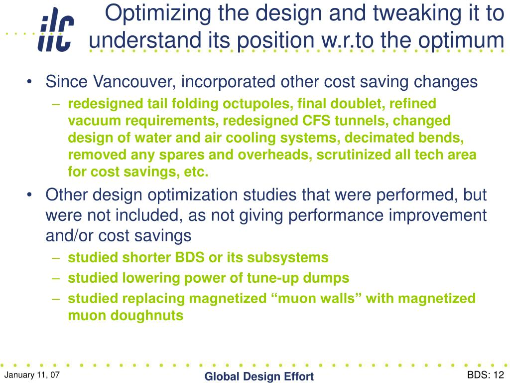 Optimizing the design and tweaking it to understand its position w.r.to the optimum