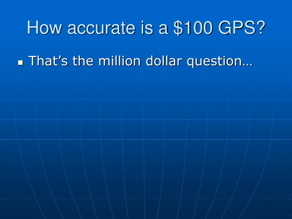 How accurate is a $100 GPS?
