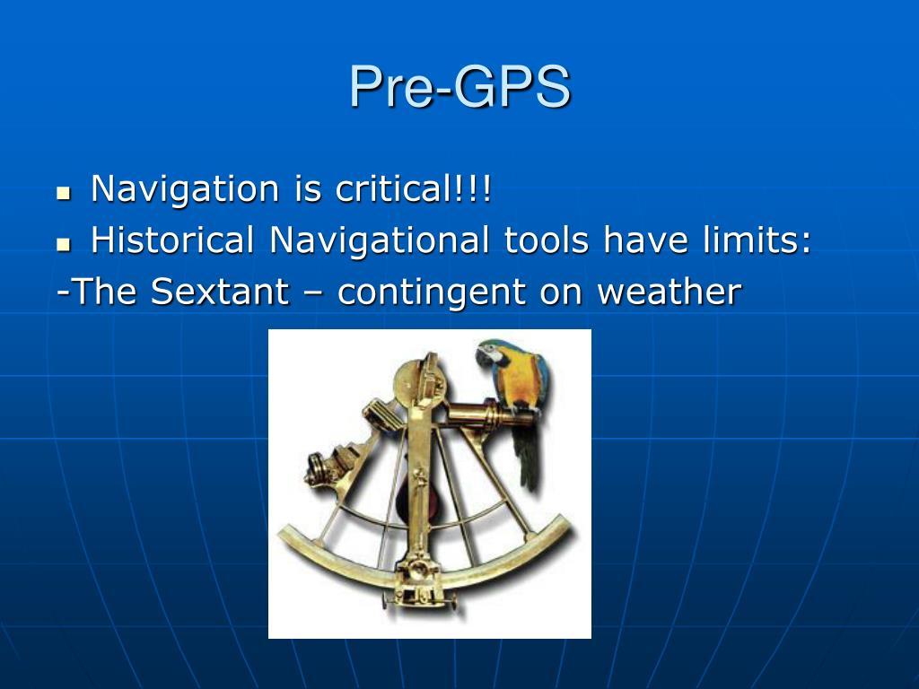 Pre-GPS