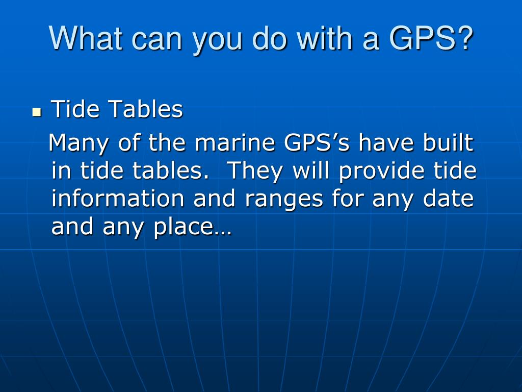 What can you do with a GPS?