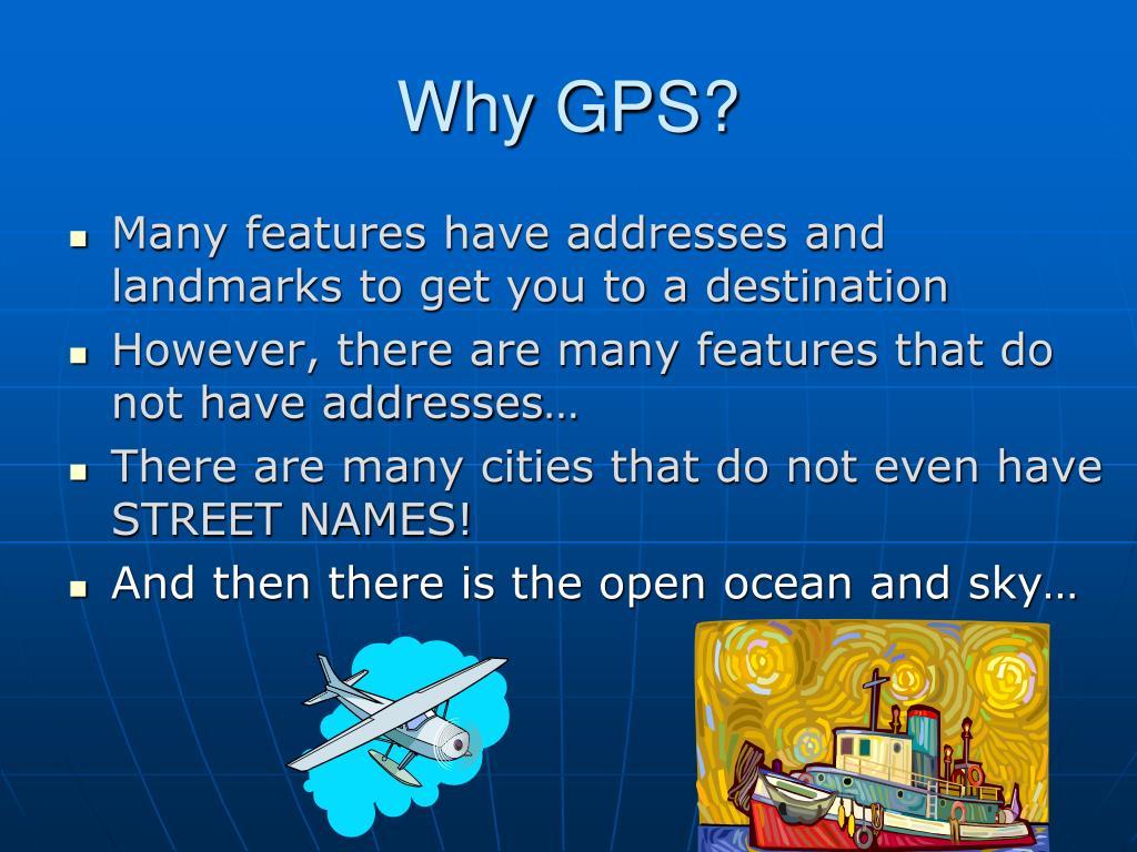 Why GPS?