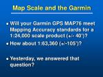 map scale and the garmin