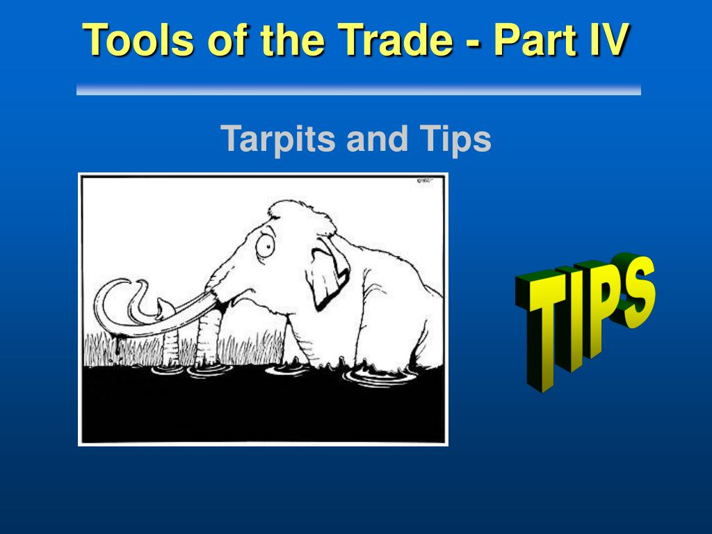 Tools of the Trade - Part IV