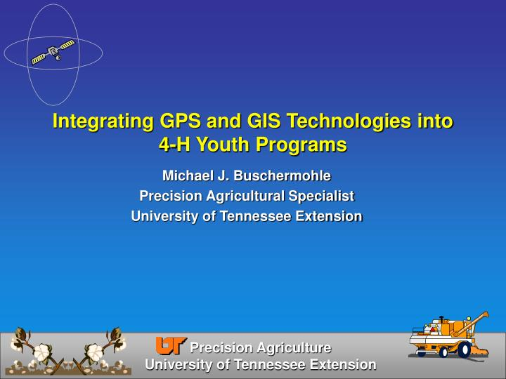 Integrating gps and gis technologies into 4 h youth programs