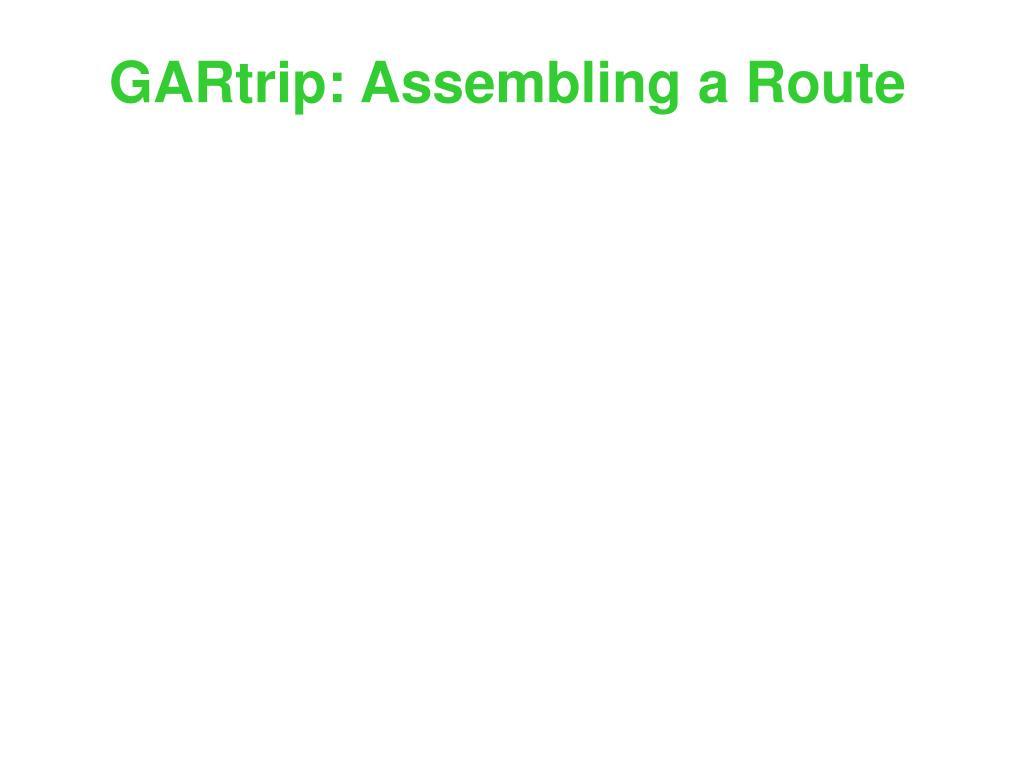GARtrip: Assembling a Route