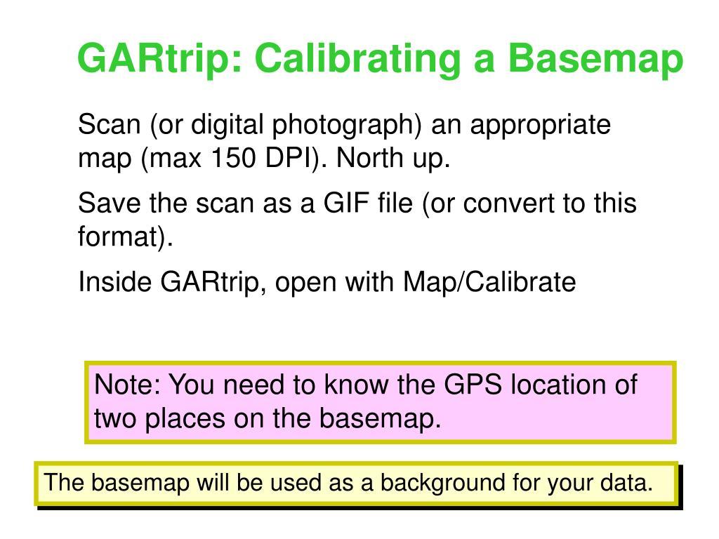 GARtrip: Calibrating a Basemap