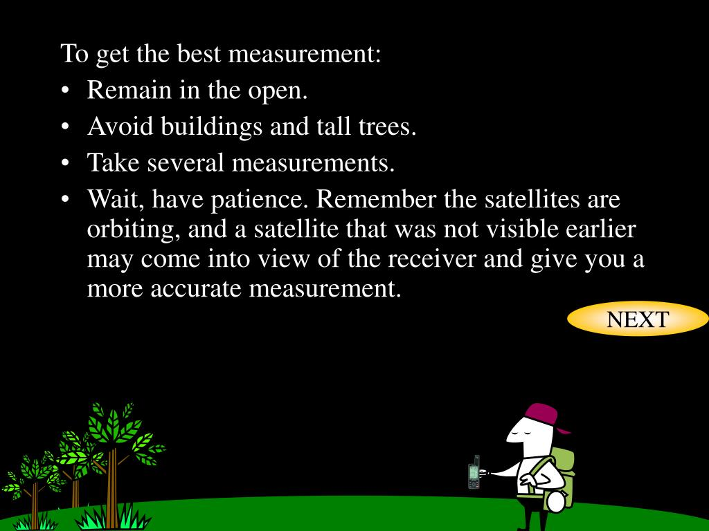 To get the best measurement: