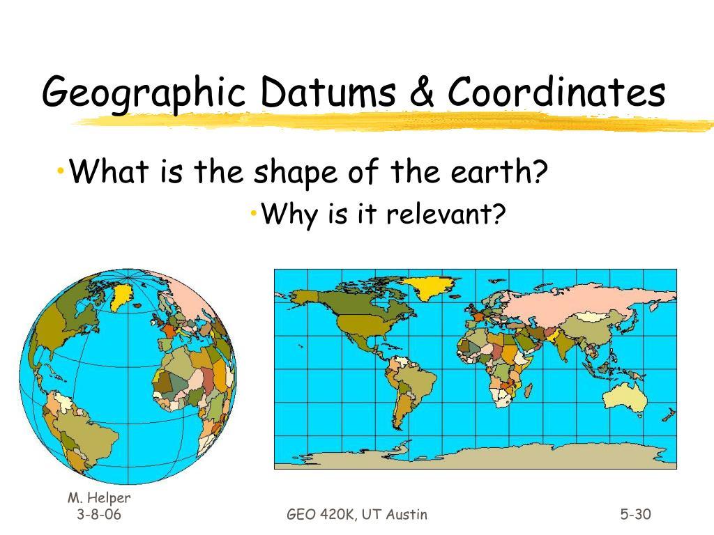 Geographic Datums & Coordinates