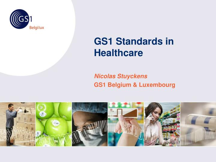 Gs1 standards in healthcare l.jpg