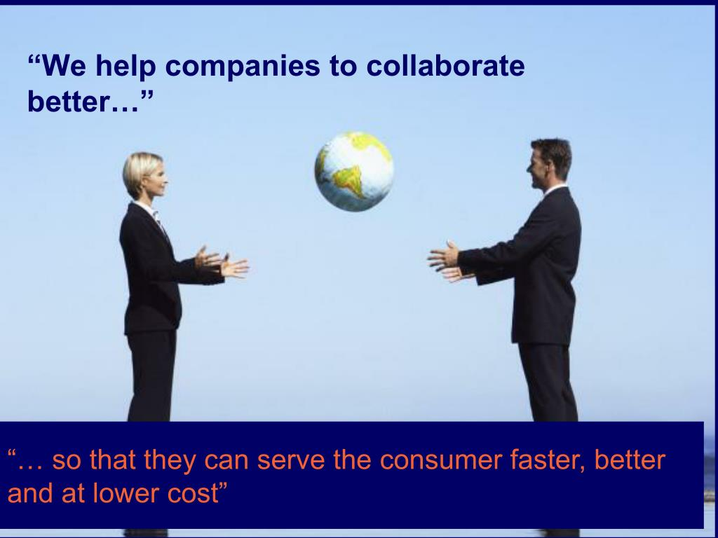 """We help companies to collaborate better…"""