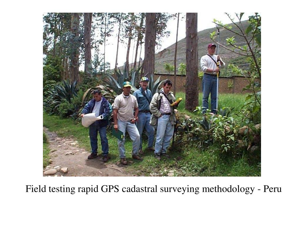 Field testing rapid GPS cadastral surveying methodology - Peru