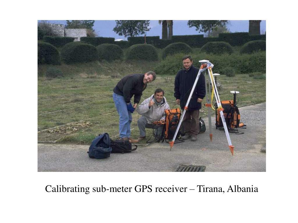 Calibrating sub-meter GPS receiver – Tirana, Albania