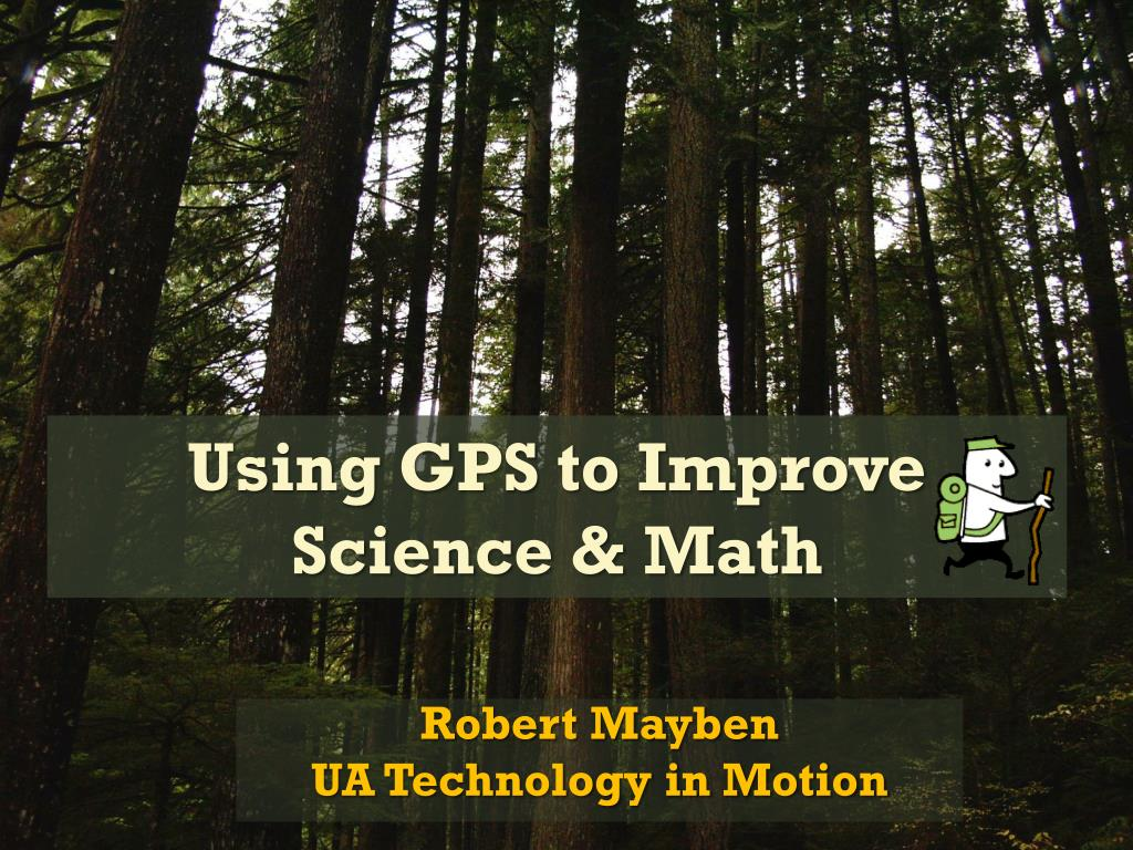 Using GPS to Improve Science & Math