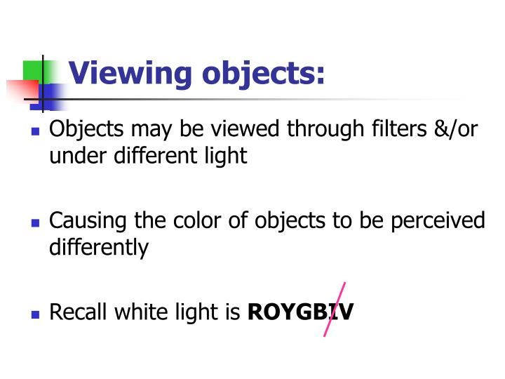 Viewing objects: