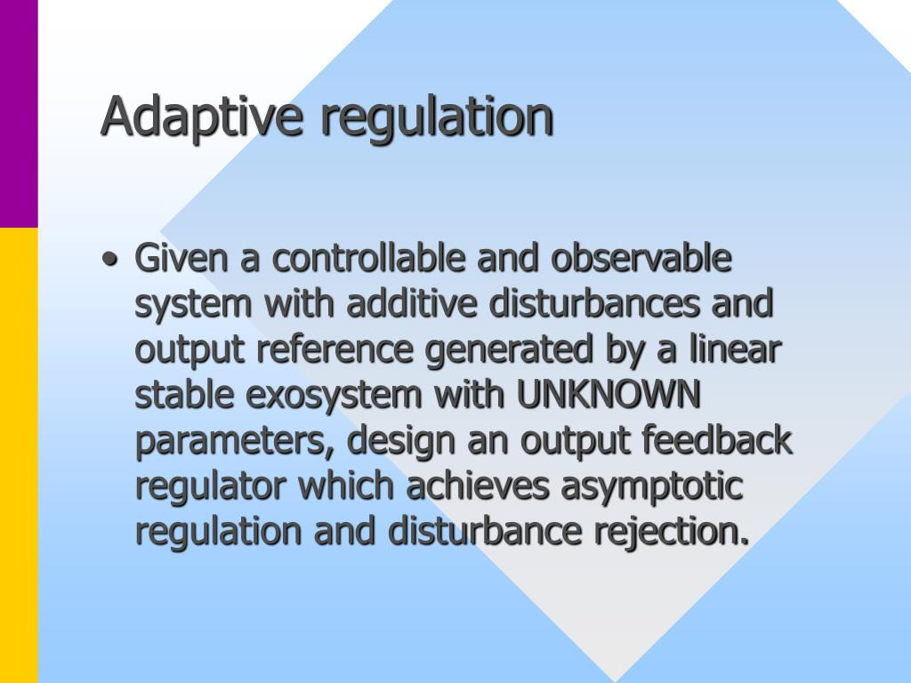 Adaptive regulation