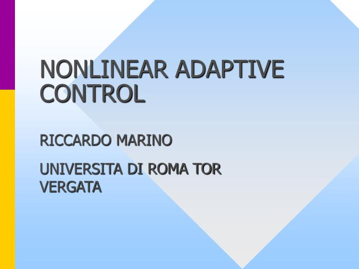 Nonlinear adaptive control l.jpg