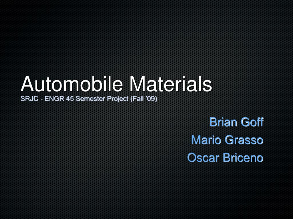 automobile materials srjc engr 45 semester project fall 09