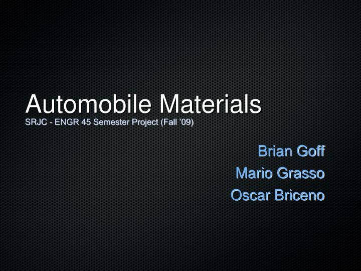 Automobile materials srjc engr 45 semester project fall 09