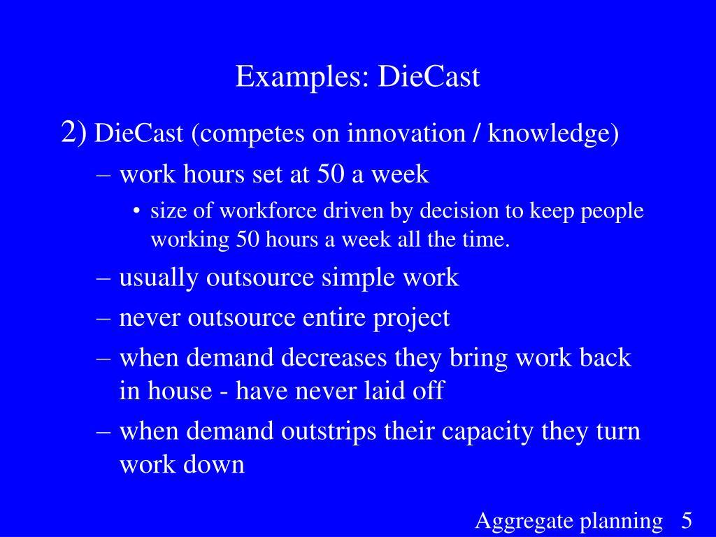 Examples: DieCast