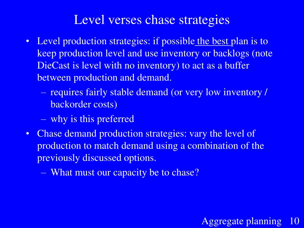 Level verses chase strategies