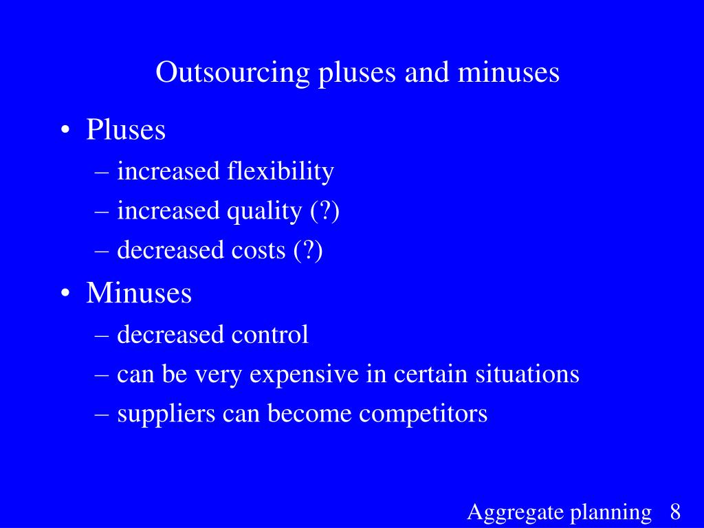 Outsourcing pluses and minuses