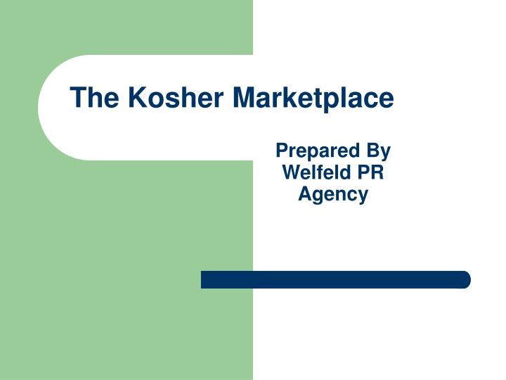 The kosher marketplace prepared by welfeld pr agency