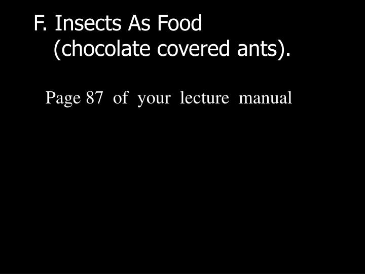 F. Insects As Food