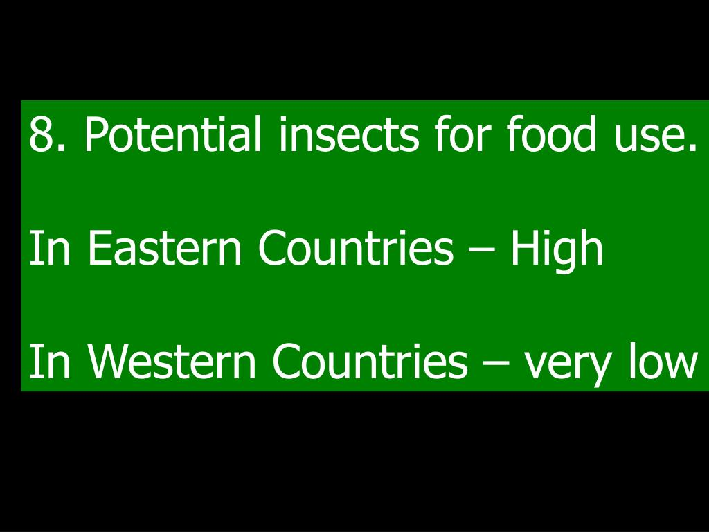 8. Potential insects for food use.