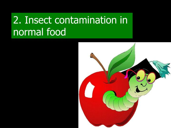 2. Insect contamination in