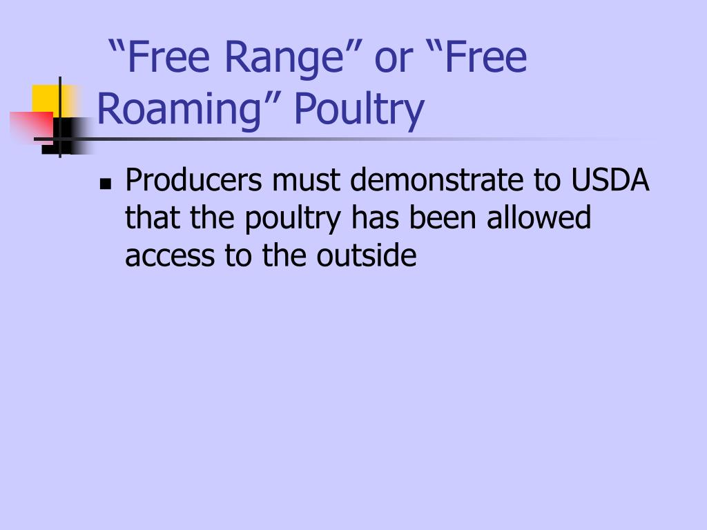 """Free Range"" or ""Free Roaming"" Poultry"