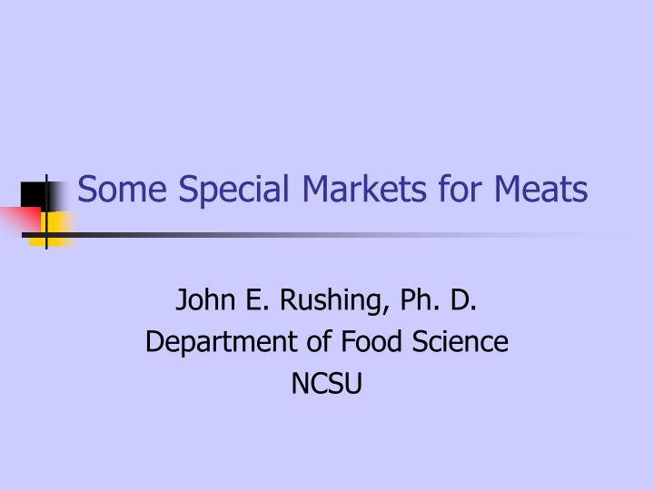 Some special markets for meats