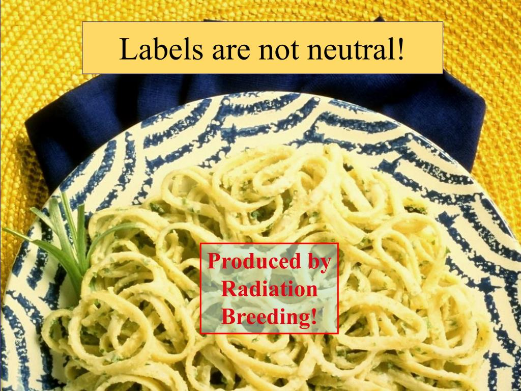 Labels are not neutral!