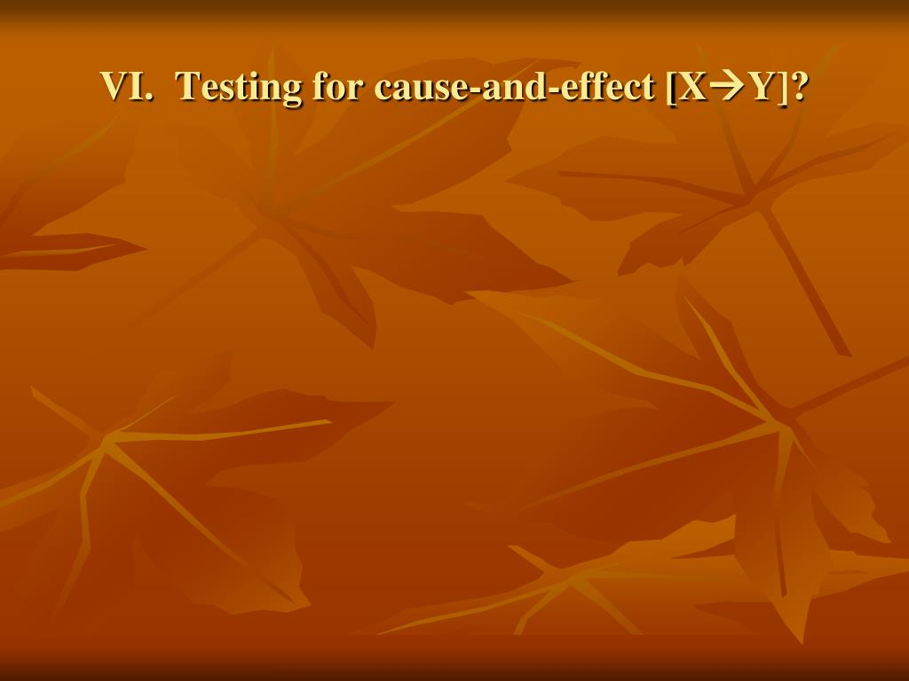 VI.  Testing for cause-and-effect [X